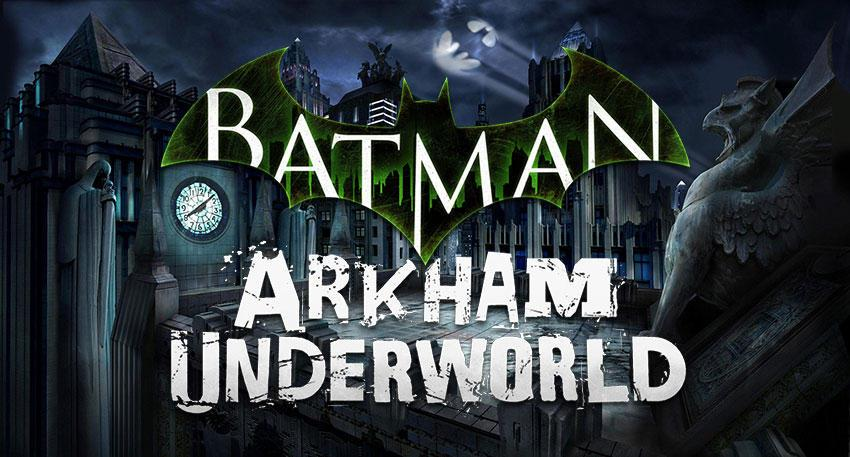 Игра Batman Arkham Underworld